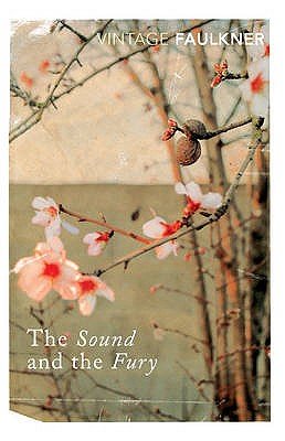 The Sound and the Fury - Faulkner, William