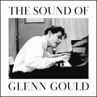 The Sound of Glenn Gould - Glenn Gould (piano)
