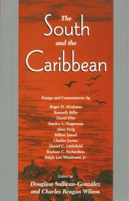 The South and the Caribbean - Richardson, Bonham C, and Joyner, Charles, and Engerman, Stanley L