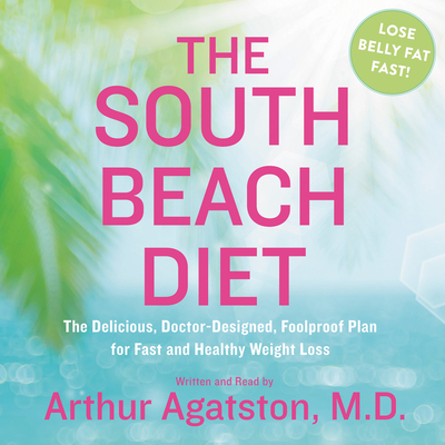 The South Beach Diet - Agatston, Arthur S, MD (Read by)