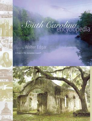The South Carolina Encyclopedia - Edgar, Walter (Editor)