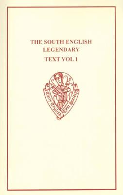 The South English Legendary, Volume 1 - D'Evelyn, Charlotte (Editor), and Mill, Anna J (Editor)