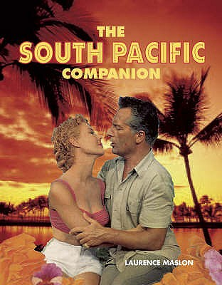 The South Pacific Companion - Maslon, Laurence