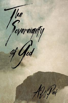 The Sovereignty of God - Pink, A W