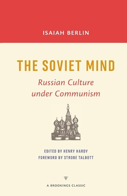 The Soviet Mind: Russian Culture Under Communism - Hardy, Henry, and Berlin, Isaiah, and Talbott, Strobe, President (Foreword by)