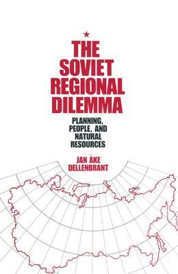 The Soviet Regional Dilemma - Dellenbrant, Jan Ake
