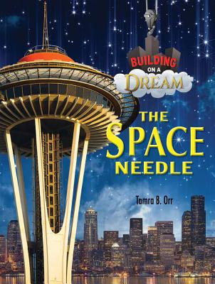 The Space Needle - Orr, Tamra B