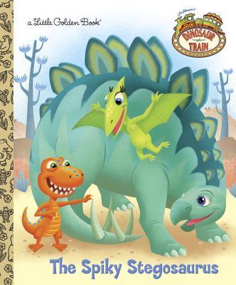 The Spiky Stegosaurus (Dinosaur Train) - Posner-Sanchez, Andrea, and Aikins, Dave (Illustrator)