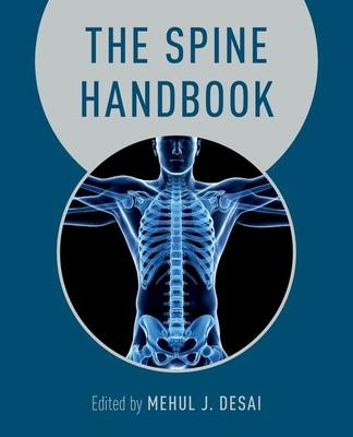 The Spine Handbook - Desai, Mehul (Editor), and O'Brien, Joseph (Editor)