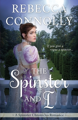 The Spinster and I - Connolly, Rebecca