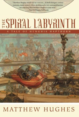 The Spiral Labyrinth: A Tale of Henghis Hapthorn - Hughes, Matthew