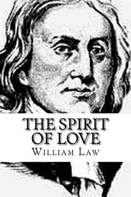 The Spirit of Love - Law, William, and Press, Revival (Prepared for publication by)
