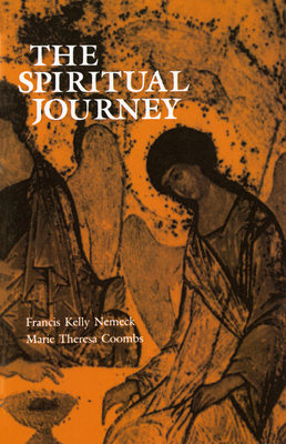 The Spiritual Journey: Critical Thresholds and Stages of Adult Spiritual Genesis - Nemeck, Francis Kelly, and Coombs, Marie Theresa
