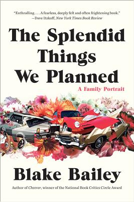 The Splendid Things We Planned: A Family Portrait - Bailey, Blake