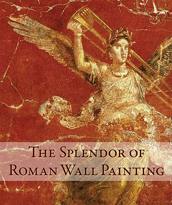 The Splendor of Roman Wall Painting - Pappalardo, Umberto