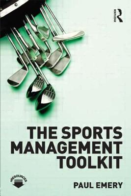 The Sports Management Toolkit - Emery, Paul