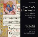 The Spy's Choirbook - Alamire; English Cornett and Sackbut Ensemble; London Cornett and Sackbutt Ensemble; Alamire (choir, chorus);...