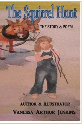 The Squirrel Hunt: Story & Poem - Thorp, Melody Black
