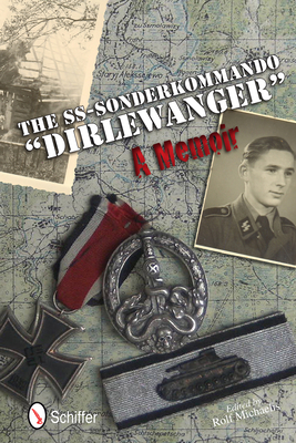 """The SS-Sonderkommando """"Dirlewanger"""": A Memoir - Michaelis, Rolf"""