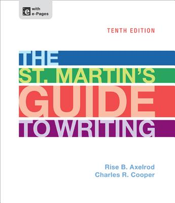 The St. Martin's Guide to Writing - Axelrod, Rise B, and Cooper, Charles R