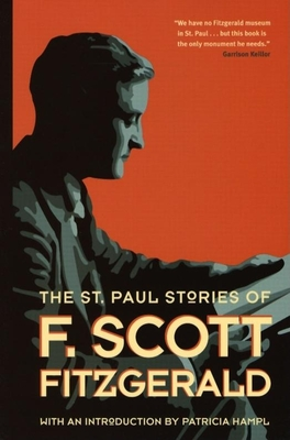 The St. Paul Stories of F. Scott Fitzgerald - Fitzgerald, F Scott, and Hampl, Patricia (Editor), and Page, David (Editor)