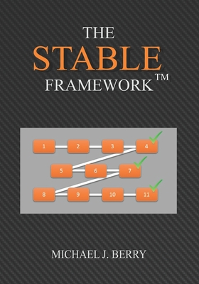 The Stable Framework(TM): Operational Excellence for IT Operations, Implementation, DevOps, and Development - Berry, Michael J