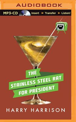 The Stainless Steel Rat for President - Harrison, Harry, and Gigante, Phil (Read by)