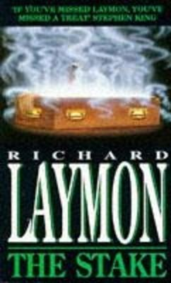 The Stake: A corpse holds deadly secrets... - Laymon, Richard