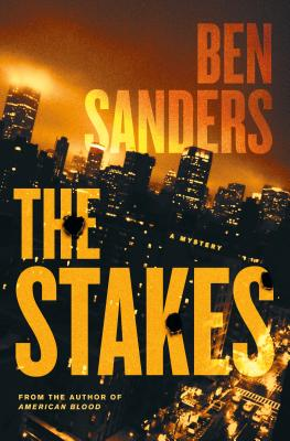 The Stakes: A Mystery - Sanders, Ben