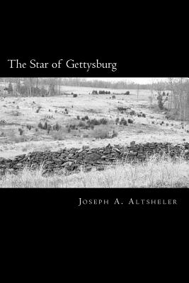 The Star of Gettysburg: A Story of Southern High Tide - Altsheler, Joseph a