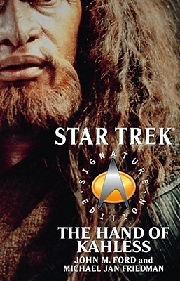 The Star Trek: Signature Edition: The Hand of Kahless - Ford, John M., and Friedman, Michael Jan