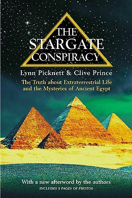 The Stargate Conspiracy: The Truth about Extraterrestrial Life and the Mysteries of Ancient Egypt - Picknett, Lynn