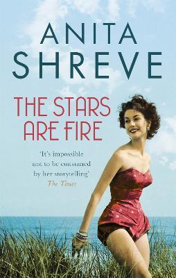 The Stars are Fire - Shreve, Anita