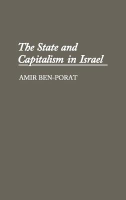 The State and Capitalism in Israel - Ben-Porat, Amir