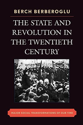 The State and Revolution in the 20th Century: Major Social Transformations of Our Time - Berberoglu, Berch