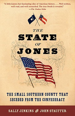 The State of Jones: The Small Southern County That Seceded from the Confederacy - Jenkins, Sally, and Stauffer, John