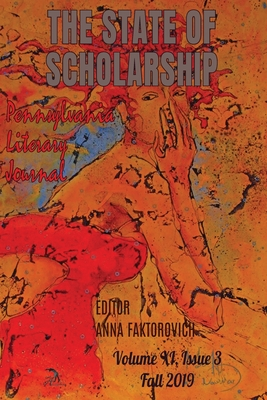 The State of Scholarship: Issue 3, Fall 2019 - Gibbs, Alan (Contributions by), and Sarnowski, Joe (Contributions by), and Sass, Sara (Contributions by)