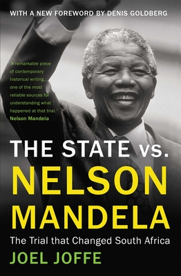 The State vs. Nelson Mandela: The Trial That Changed South Africa - Joffe, Joel