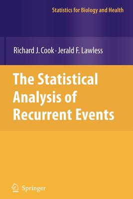 The Statistical Analysis of Recurrent Events - Cook, Richard J., and Lawless, Jerald F.