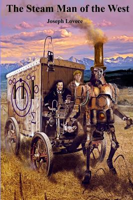 The Steam Man of the West - Lovece, Joseph a