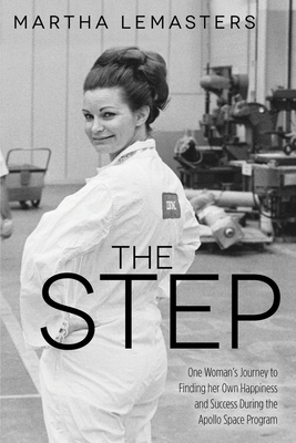 The Step: One Woman S Journey to Finding Her Own Happiness and Success During the Apollo Space Program - Lemasters, Martha