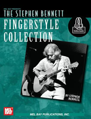 The Stephen Bennett Fingerstyle Collection - Stephen Bennett