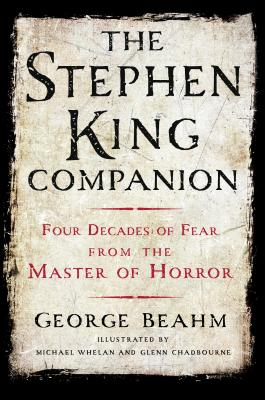 The Stephen King Companion: Four Decades of Fear from the Master of Horror - Beahm, George, and Spignesi, Stephen (Introduction by)