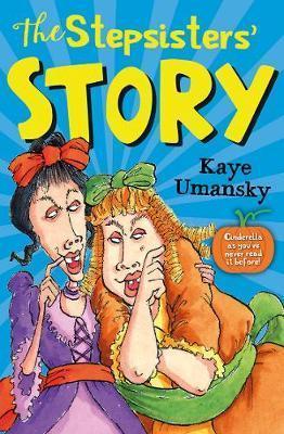 The Stepsisters' Story - Umansky, Kaye
