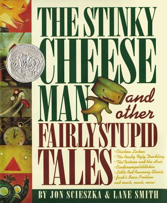 The Stinky Cheese Man and Other Fairly Stupid Tales - Scieszka, Jon