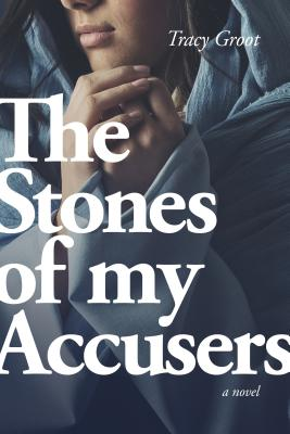 The Stones of My Accusers - Groot, Tracy