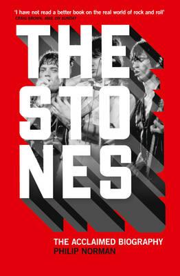 The Stones: The Acclaimed Biography - Norman, Philip