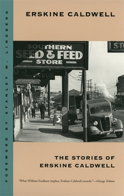 The Stories of Erskine Caldwell - Caldwell, Erskine, and Lindberg, Stanley W (Foreword by)