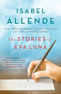 The Stories of Eva Luna - Allende, Isabel