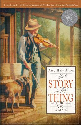 The Story Is the Thing - Auker, Amy Hale